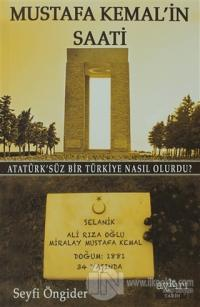Mustafa Kemal'in Saati %10 indirimli Seyfi Öngider