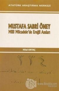Mustafa Sabri Öney Milli Mücadele'de Ereğli Anıları