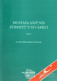 Mustafa Safi'nin Zübdetü't - Tevarih'i Cilt: 1