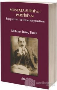 Mustafa Suphi'nin Partisi'nde Sosyalizm ve Enternasyonalizm