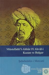 Müstefadü'l-Ahbar Fi Ahval-i Kazan ve Bulgar
