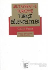 Mutayebat-ı Türkiyye - Türkçe Eğlencelikler