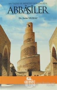 Mu'tazıd ve Müktefi Döneminde Abbasiler