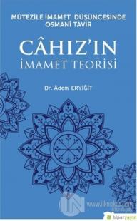 Mutezile İmamet Düşüncesinde Osmani Tavır Cahız'ın İmamet Teorisi