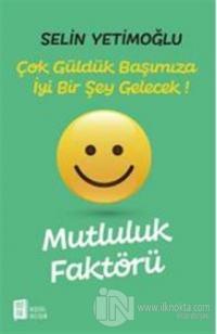 Mutluluk Faktörü - Çok Güldük Başımıza İyi Bir Şey Gelecek!