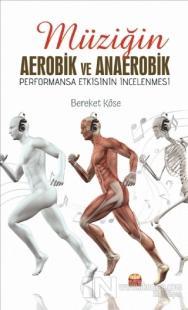 Müziğin Aerobik ve Anaerobik Performansa Etkisinin İncelenmesi