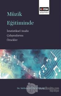 Müzik Eğitiminde İstatistiksel Analiz Çalışmalarına Örnekler