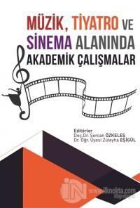 Müzik, Tiyatro ve Sinema Alanında Akademik Çalışmalar