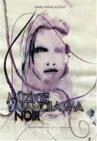 Müzikte Yabancılaşma - Noir