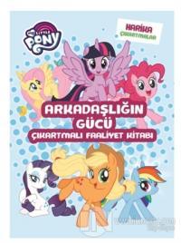 My Little Pony - Arkadaşlığın Gücü Çıkartmalı Faaliyet Kitabı