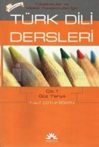 MYO İçin Türk Dili Dersleri Cilt 1: Güz Yarıyılı Yusuf Çotuksöken