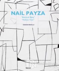 Nail Payza: Bütüncül Bakış - Holistic View
