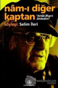 Nam-ı Diğer Kaptan - Attila İlhan'ı Dinledim
