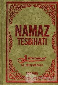 Namaz Tesbihatı Türkçe Okunuş ve Mealleri İsmi Azam Duaları Kod:F029 (Ciltli)