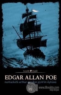 Nantucketlı Arthur Gordon Pym'in Öyküsü %40 indirimli Edgar Allan Poe
