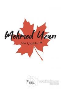 Nar Çiçekleri Mehmed Uzun