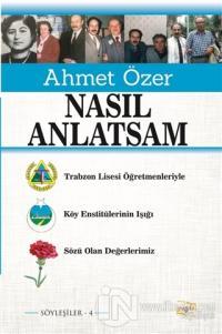 Nasıl Anlatsam Ahmet Özer