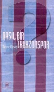 Nasıl Bir Trabzonspor