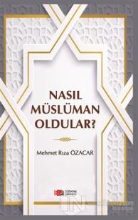 Nasıl Müslüman Oldular?