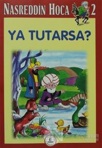 Nasreddin Hoca 2 Ya Tutarsa?