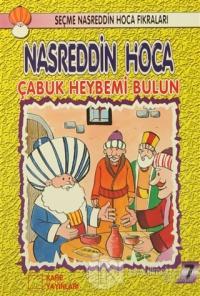 Nasreddin Hoca : Çabuk Heybemi Bulun