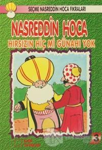 Nasreddin Hoca : Hırsızın Hiç Mi Günahı Yok