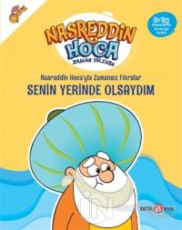Nasreddin Hoca'yla Zamansız Fıkralar - Senin Yerinde Olsaydım