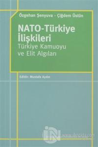 Nato-Türkiye İlişkileri Türkiye Kamuoyu ve Elit Algıları