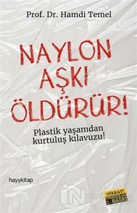 Naylon Aşkı Öldürür!