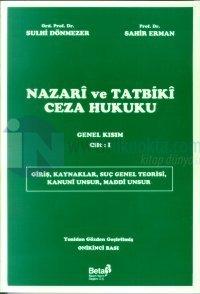 Nazari ve Tatbiki Ceza HukukuGenel KısımCilt: 1