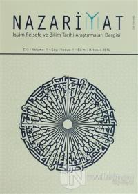 Nazariyat - İslam Felsefe ve Bilim Tarihi Araştırmaları Dergisi Sayı: 1 Ekim 2014