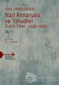 Nazi Almanyası ve Yahudiler Cilt 1