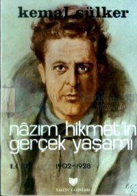 Nazım Hikmet'in Gerçek Yaşamı 1902-1928 Cilt: 1
