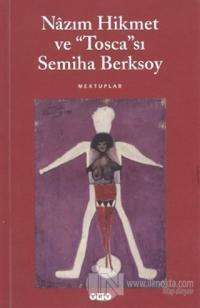 """Nazım Hikmet ve """"Tosca""""sı Semiha Berksoy"""