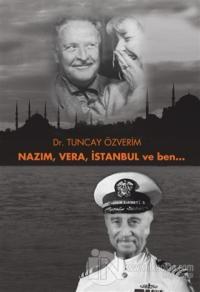 Nazım, Vera, İstanbul ve Ben...