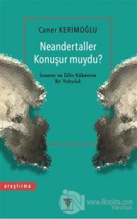 Neandertaller Konuşur muydu?