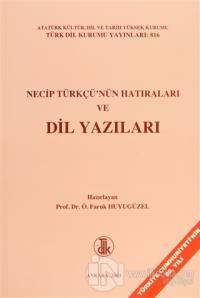 Necip Türkçü'nün Hatıraları ve Dil Yazıları