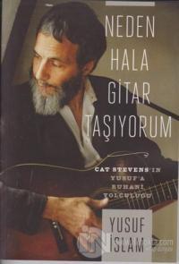 Neden Hala Gitar Taşıyorum (Ciltli) Yusuf İslam