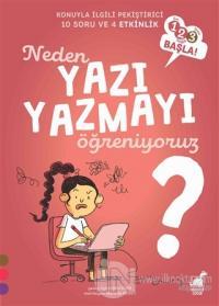 Neden Yazı Yazmayı Öğreniyoruz? - 1 2 3 Başla Serisi