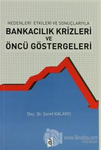 Nedenleri ve Sonuçlarıyla Bankacılık Krizleri ve Öncü Göstergeleri