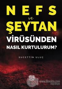 Nefs ve Şeytan Virüsünden Nasıl Kurtulurum ?
