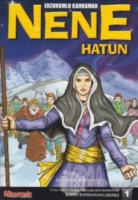 Nene Hatun - Erzurumlu Kahraman