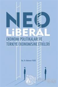Neo Liberal Ekonomi Politikaları ve Türkiye Ekonomisine Etkileri