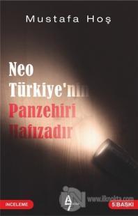 Neo Türkiye'nin Panzehiri Hafızadır