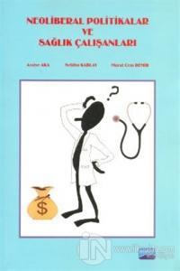 Neoliberal Politikalar ve Sağlık Çalışanları