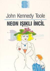 Neon Işıklı İncil John Kennedy Toole
