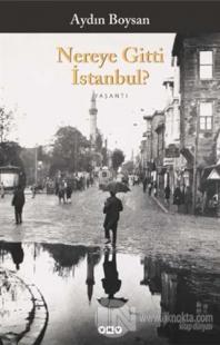 Nereye Gitti İstanbul?
