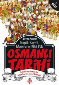 Neşeli, Keyifli, Macera ve Bilgi Dolu Osmanlı Tarihi - 1. Kitap %15 in