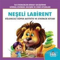 Neşeli Labirent - Eğlenceli Süper Aktivite ve Etkinlik Kitabı