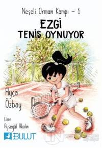 Neşeli Orman Kampı 1 - Ezgi Tenis Oynuyor